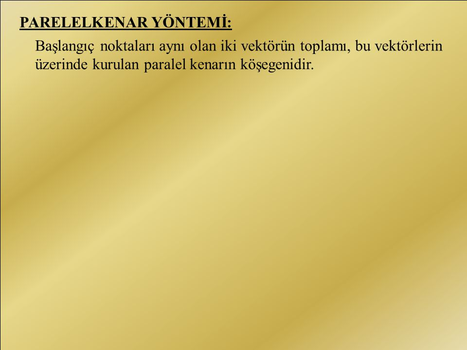 PARELELKENAR YÖNTEMİ: