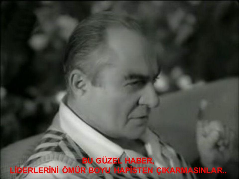 LİDERLERİNİ ÖMÜR BOYU HAPİSTEN ÇIKARMASINLAR..