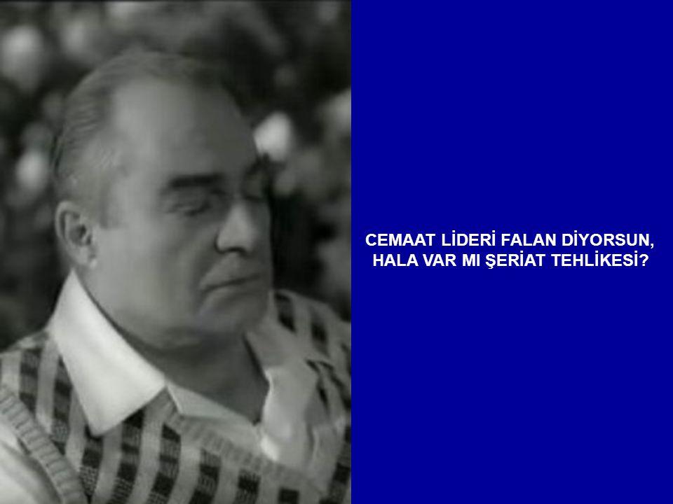 CEMAAT LİDERİ FALAN DİYORSUN,