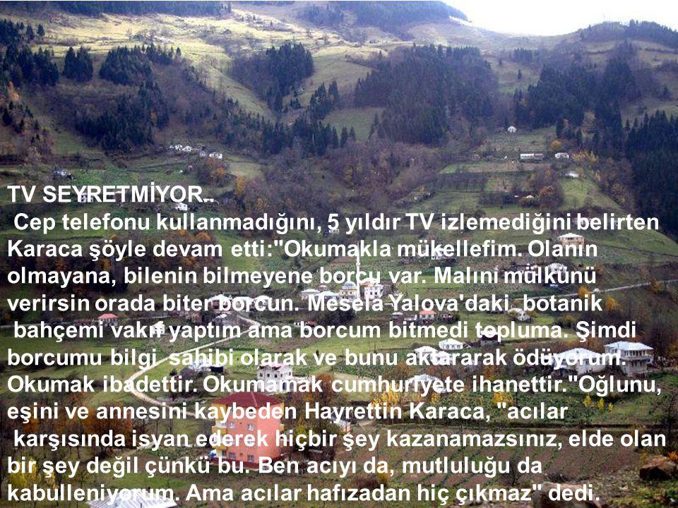 TV SEYRETMİYOR..