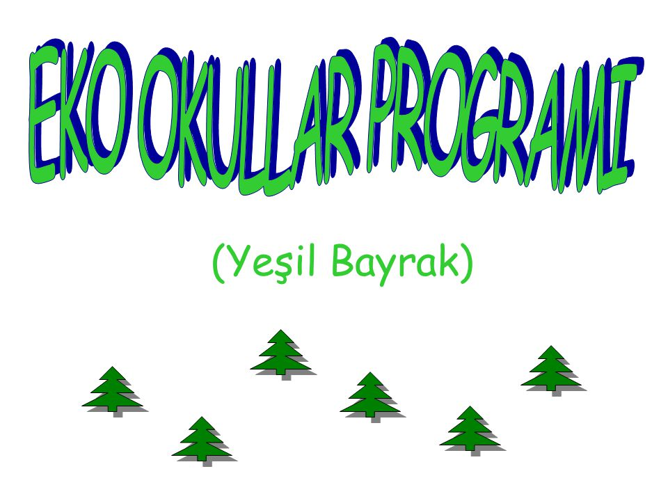 (Yeşil Bayrak) EKO OKULLAR PROGRAMI