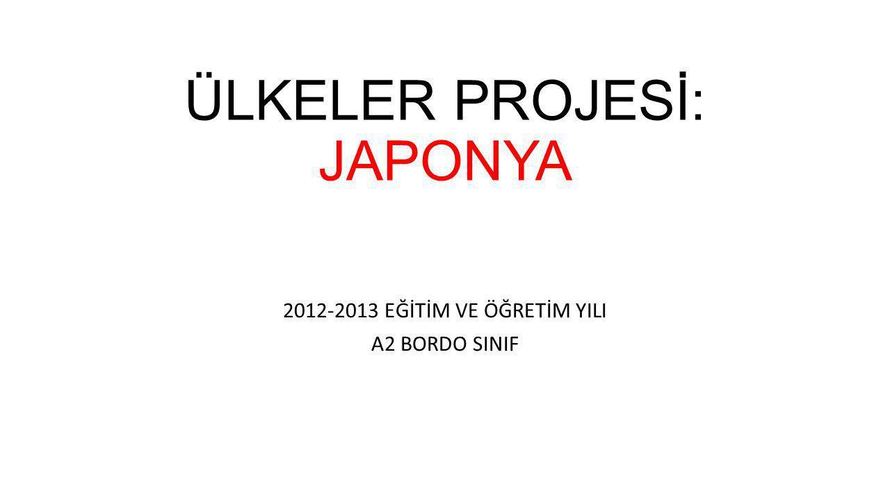 ÜLKELER PROJESİ: JAPONYA