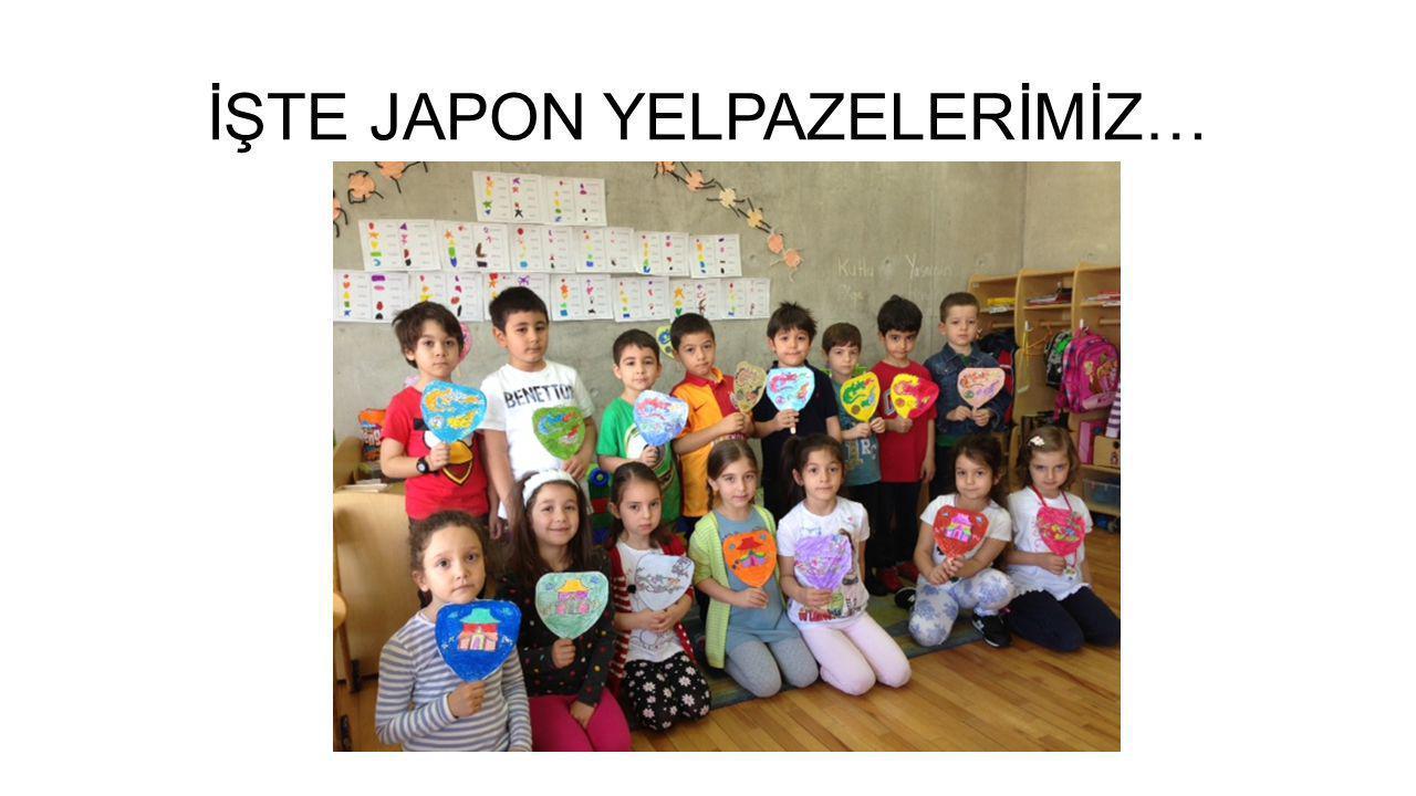 İŞTE JAPON YELPAZELERİMİZ…