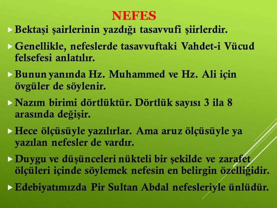 NEFES Bektaşi şairlerinin yazdığı tasavvufi şiirlerdir.