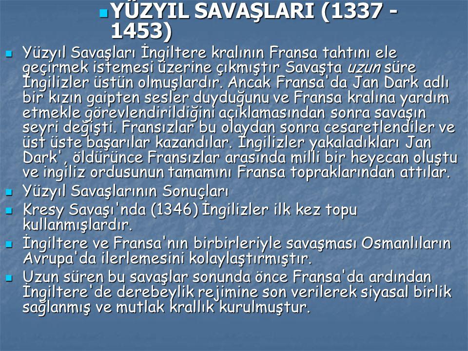 YÜZYIL SAVAŞLARI (1337 - 1453)