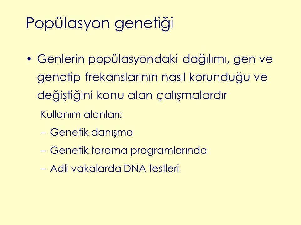 Popülasyon genetiği Genlerin popülasyondaki dağılımı, gen ve genotip frekanslarının nasıl korunduğu ve değiştiğini konu alan çalışmalardır.