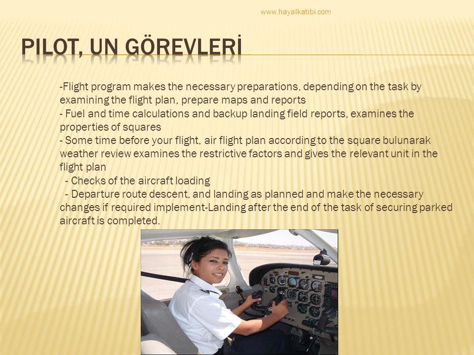 www.hayalkatibi.com PILOT, UN GÖREVLERİ.
