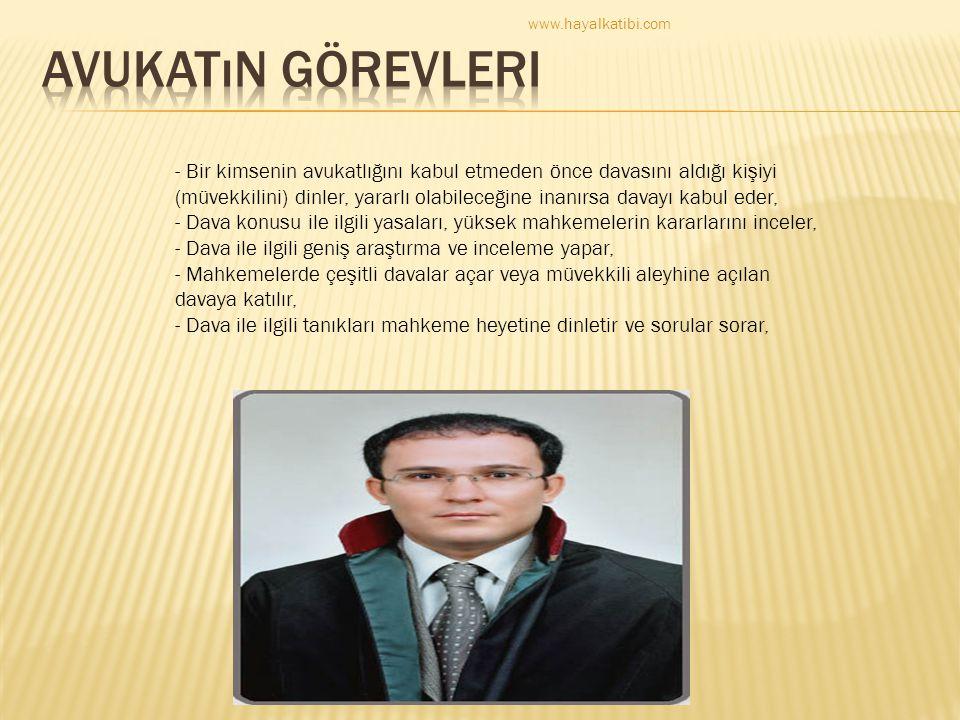 www.hayalkatibi.com avukatın görevleri.