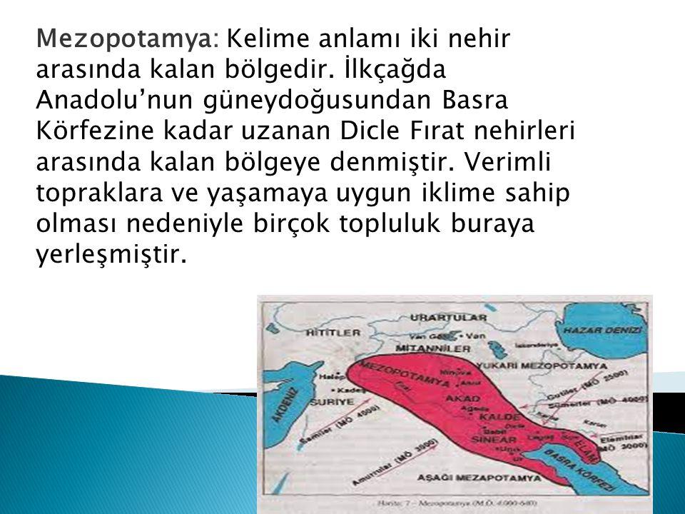 Mezopotamya: Kelime anlamı iki nehir arasında kalan bölgedir