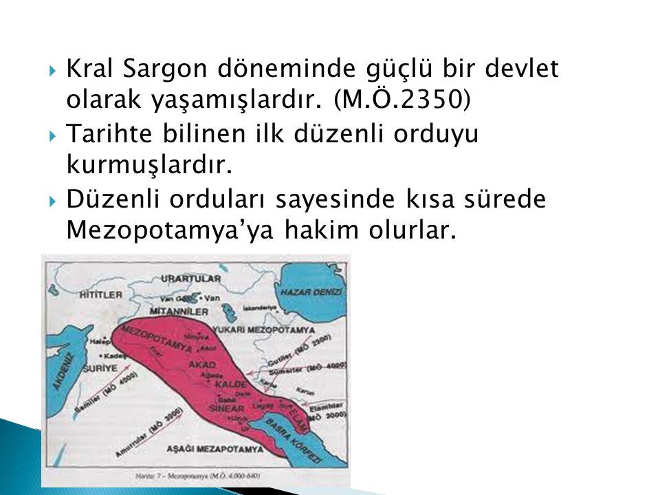 Kral Sargon döneminde güçlü bir devlet olarak yaşamışlardır. (M. Ö