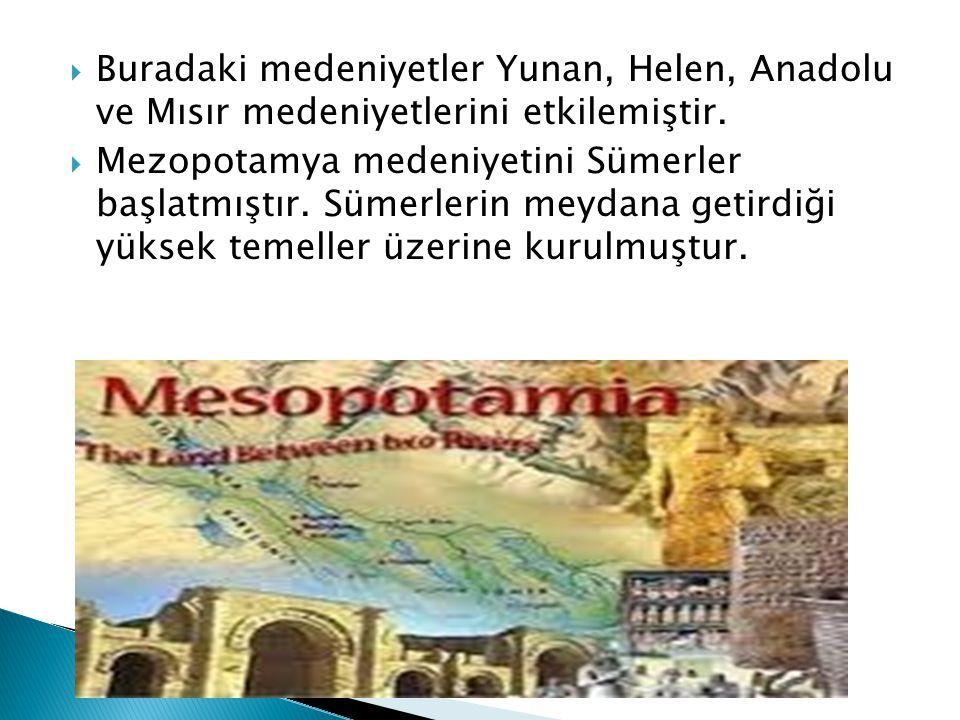 Buradaki medeniyetler Yunan, Helen, Anadolu ve Mısır medeniyetlerini etkilemiştir.