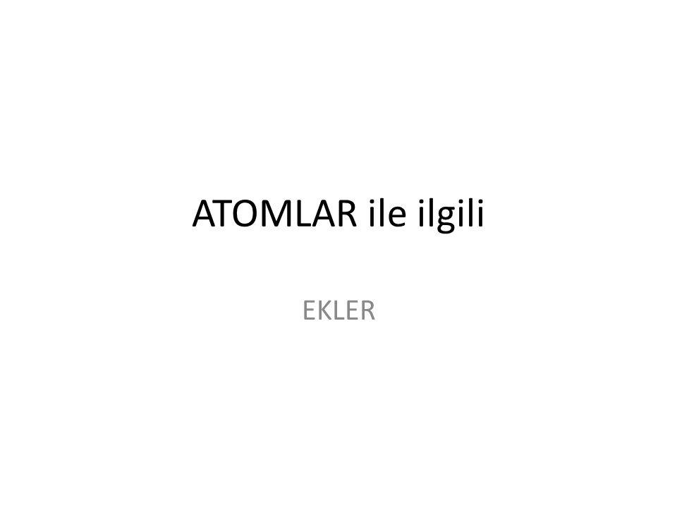ATOMLAR ile ilgili EKLER
