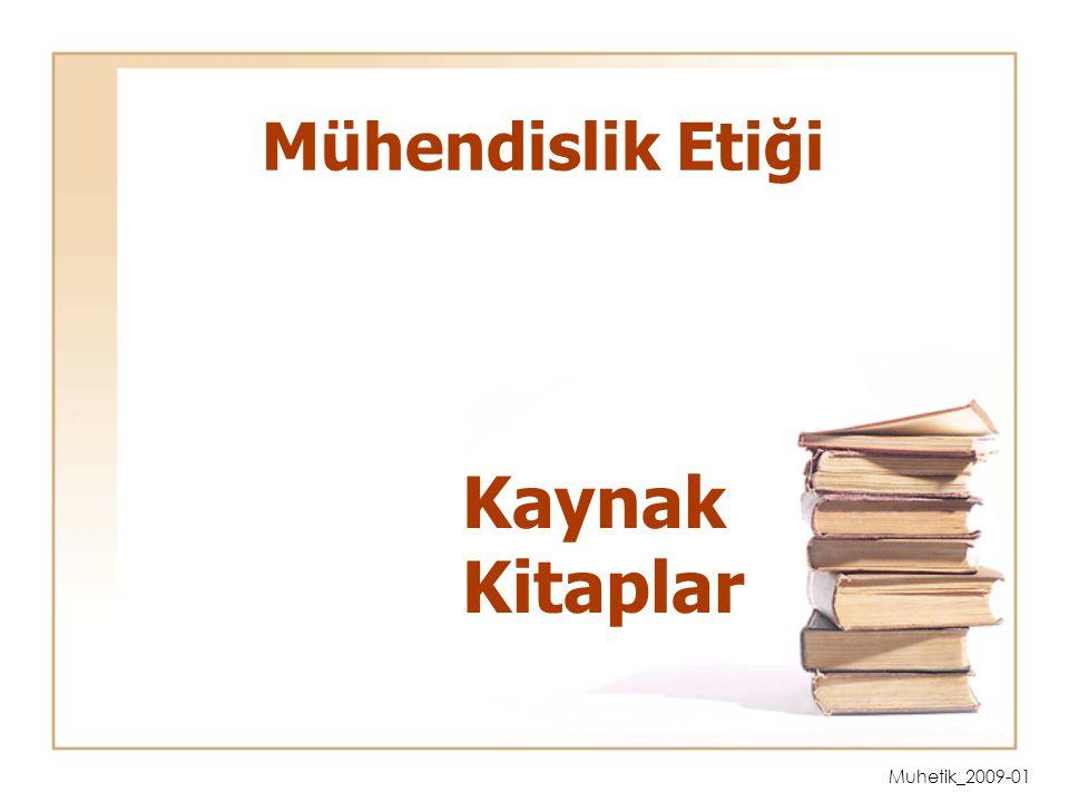 Mühendislik Etiği Kaynak Kitaplar Muhetik_2009-01