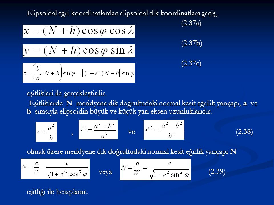 Elipsoidal eğri koordinatlardan elipsoidal dik koordinatlara geçiş,