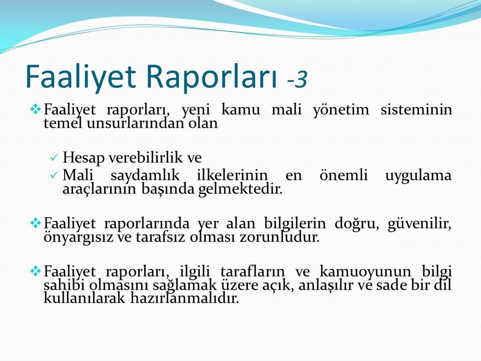 Faaliyet Raporları -3 Faaliyet raporları, yeni kamu mali yönetim sisteminin temel unsurlarından olan.