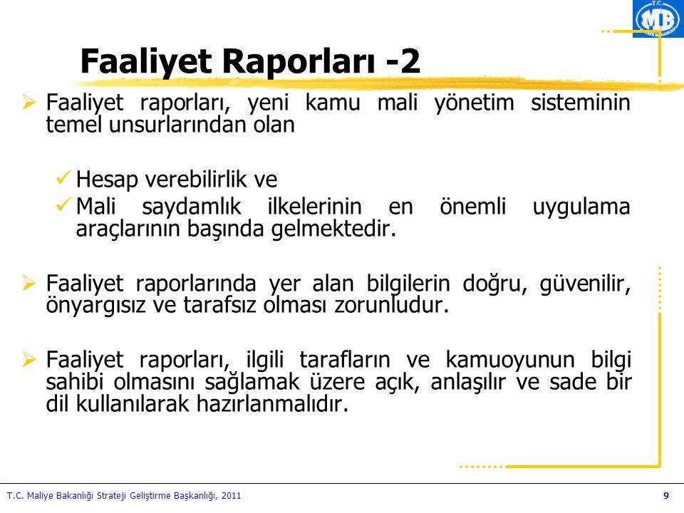 Faaliyet Raporları -2 Faaliyet raporları, yeni kamu mali yönetim sisteminin temel unsurlarından olan.