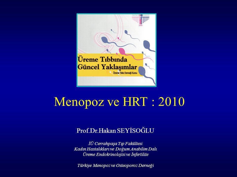 Menopoz ve HRT : 2010 Prof.Dr.Hakan SEYİSOĞLU
