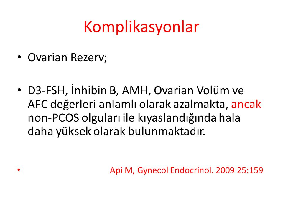 Komplikasyonlar Ovarian Rezerv;