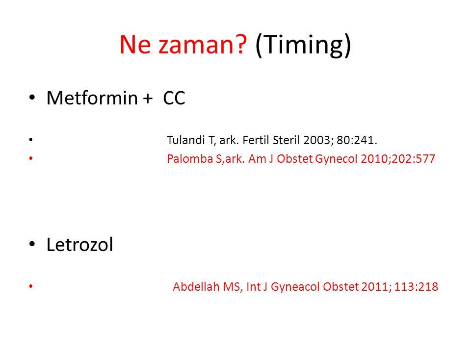Ne zaman (Timing) Metformin + CC Letrozol