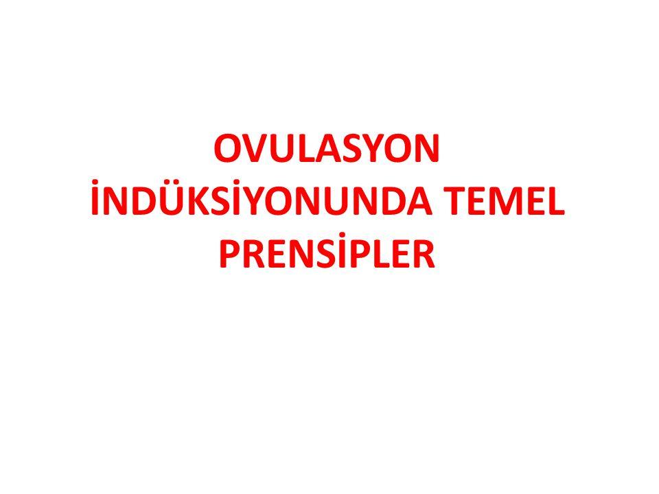 OVULASYON İNDÜKSİYONUNDA TEMEL PRENSİPLER