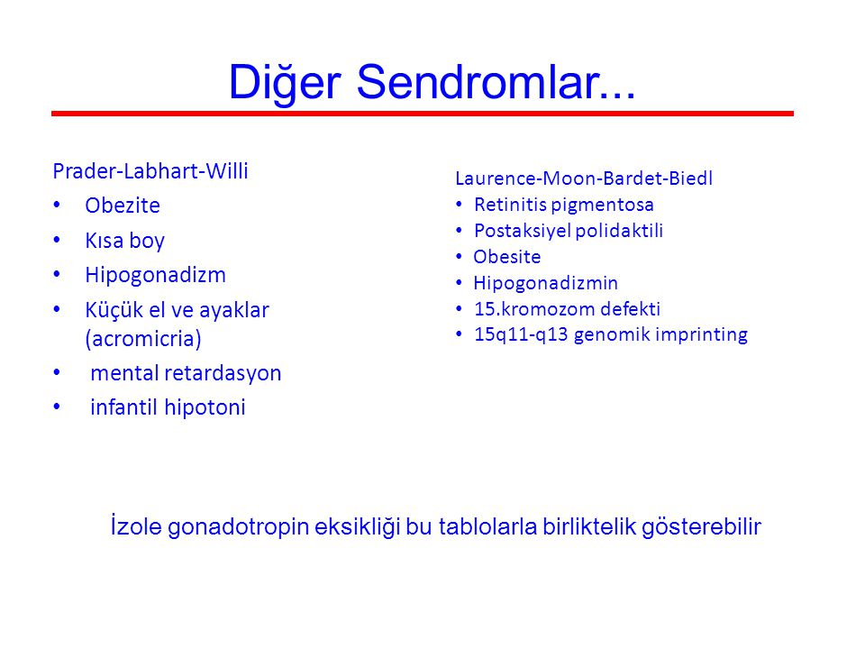 Diğer Sendromlar... Prader-Labhart-Willi Obezite Kısa boy Hipogonadizm