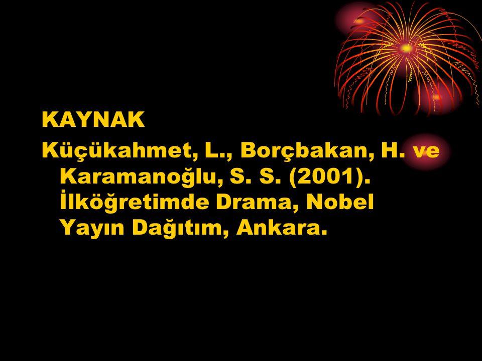 KAYNAK Küçükahmet, L., Borçbakan, H. ve Karamanoğlu, S.