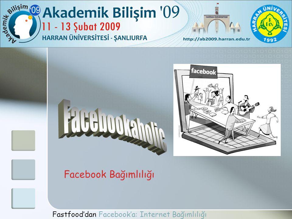 Facebookaholic Facebook Bağımlılığı