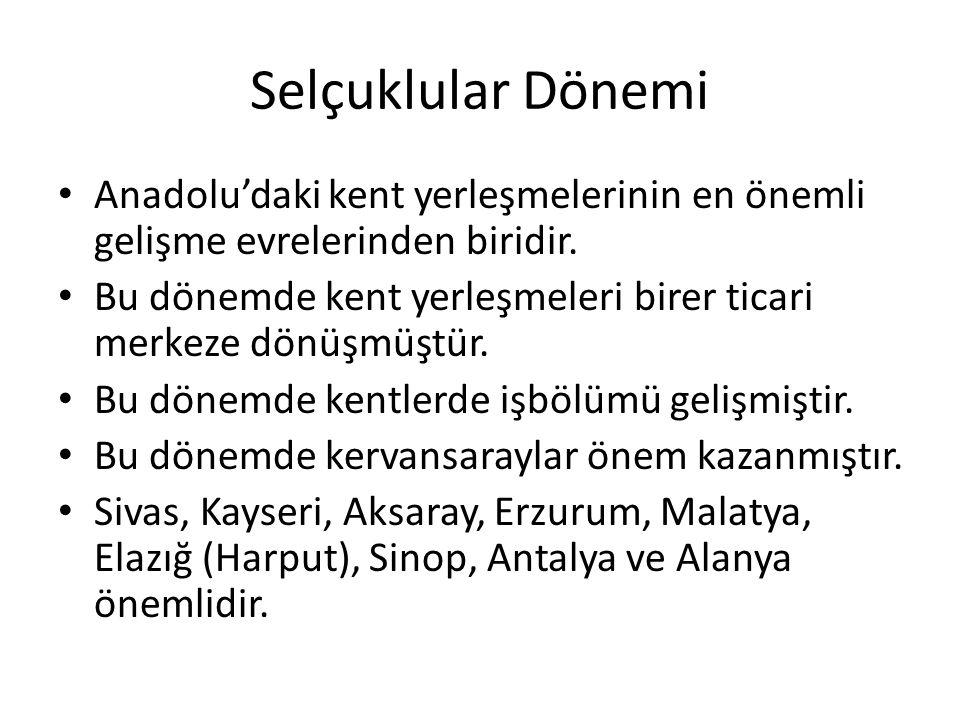 Selçuklular Dönemi Anadolu'daki kent yerleşmelerinin en önemli gelişme evrelerinden biridir.