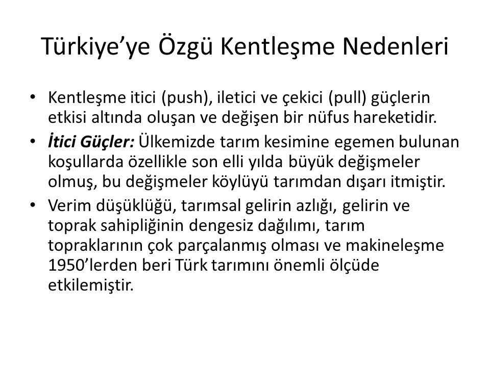 Türkiye'ye Özgü Kentleşme Nedenleri