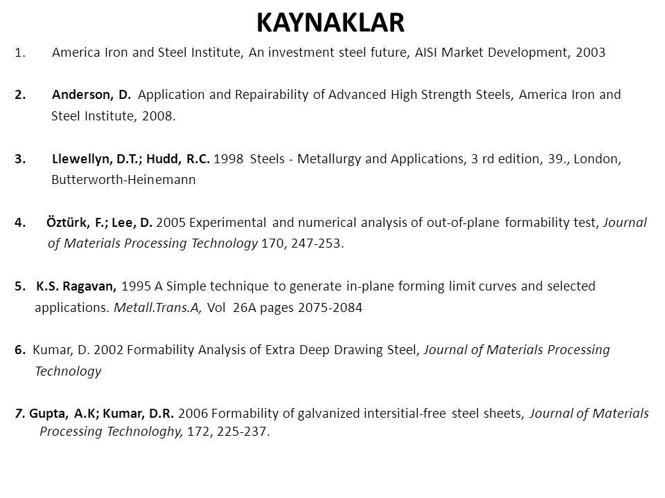 KAYNAKLAR America Iron and Steel Institute, An investment steel future, AISI Market Development, 2003.