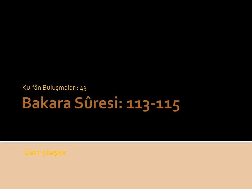 Kur'ân Buluşmaları: 43 Bakara Sûresi: 113-115 ÜMİT ŞİMŞEK