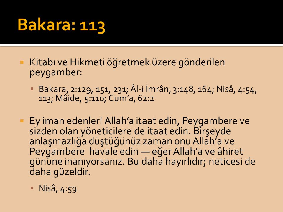 Bakara: 113 Kitabı ve Hikmeti öğretmek üzere gönderilen peygamber: