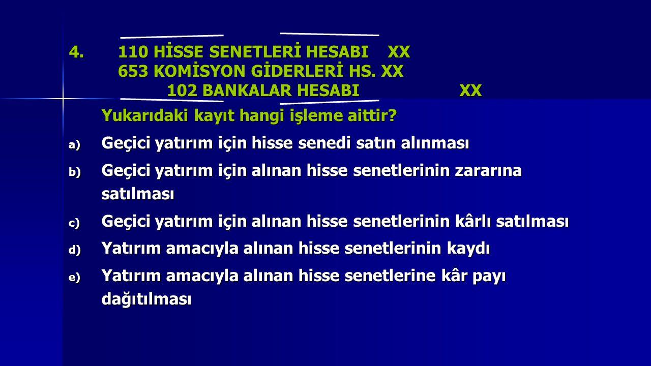 4. 110 HİSSE SENETLERİ HESABI XX
