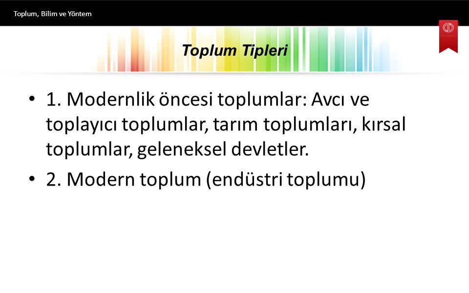 2. Modern toplum (endüstri toplumu)