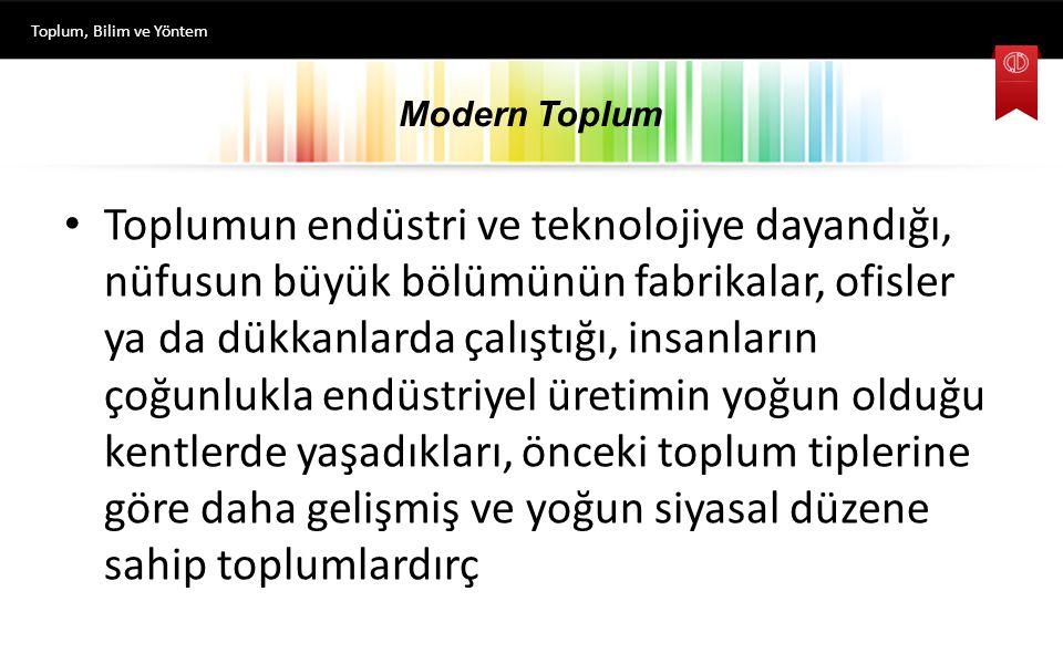 Toplum, Bilim ve Yöntem Modern Toplum.
