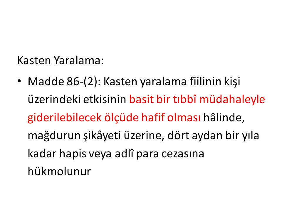 Kasten Yaralama: