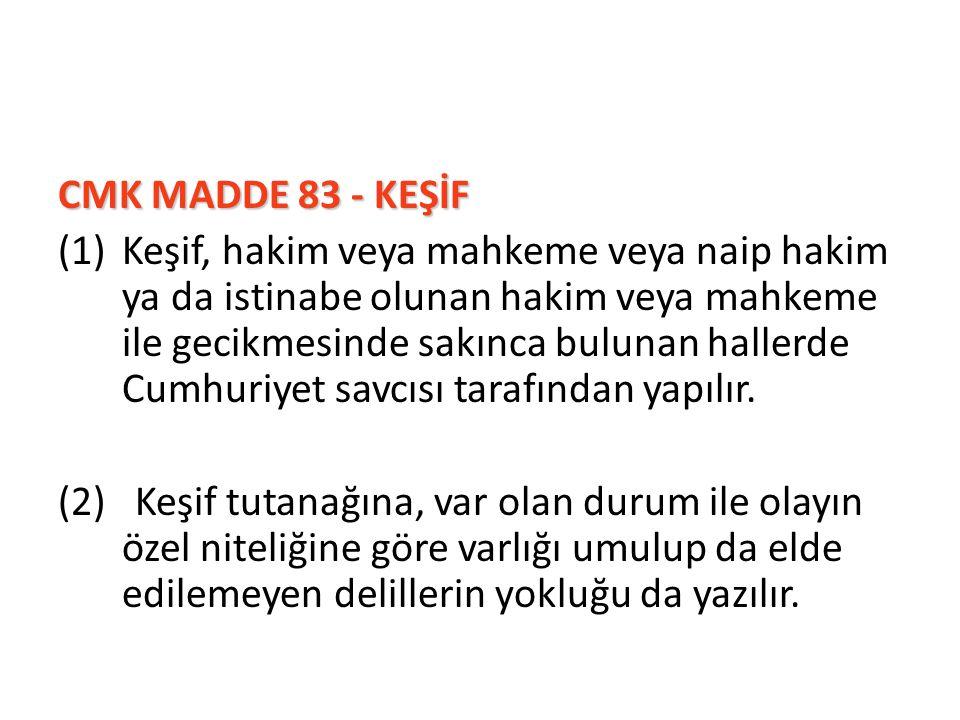 CMK MADDE 83 - KEŞİF