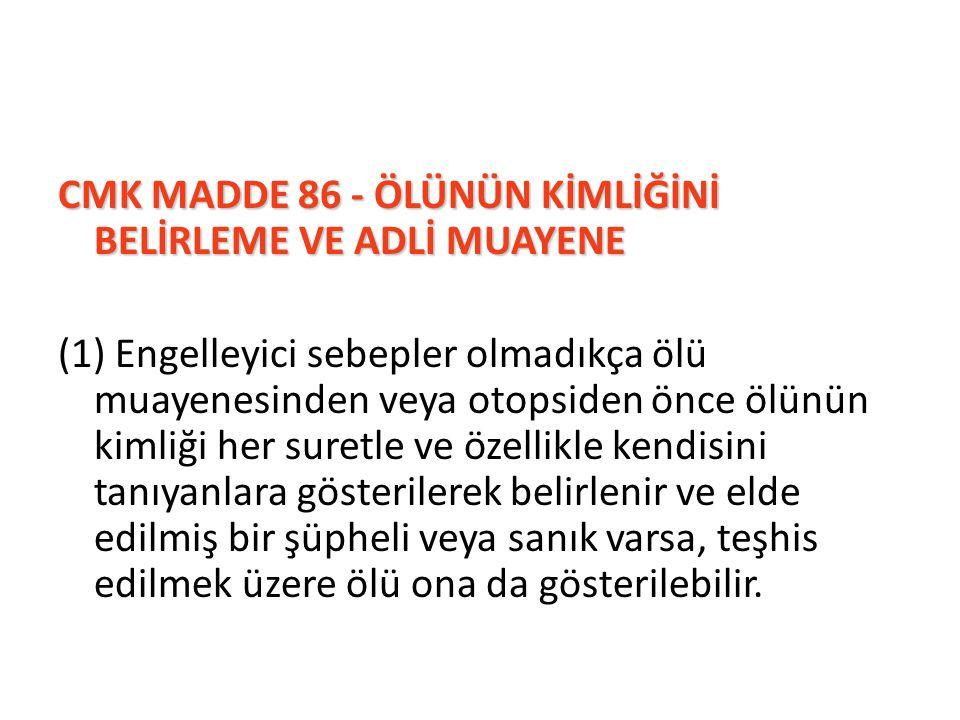 CMK MADDE 86 - ÖLÜNÜN KİMLİĞİNİ BELİRLEME VE ADLİ MUAYENE