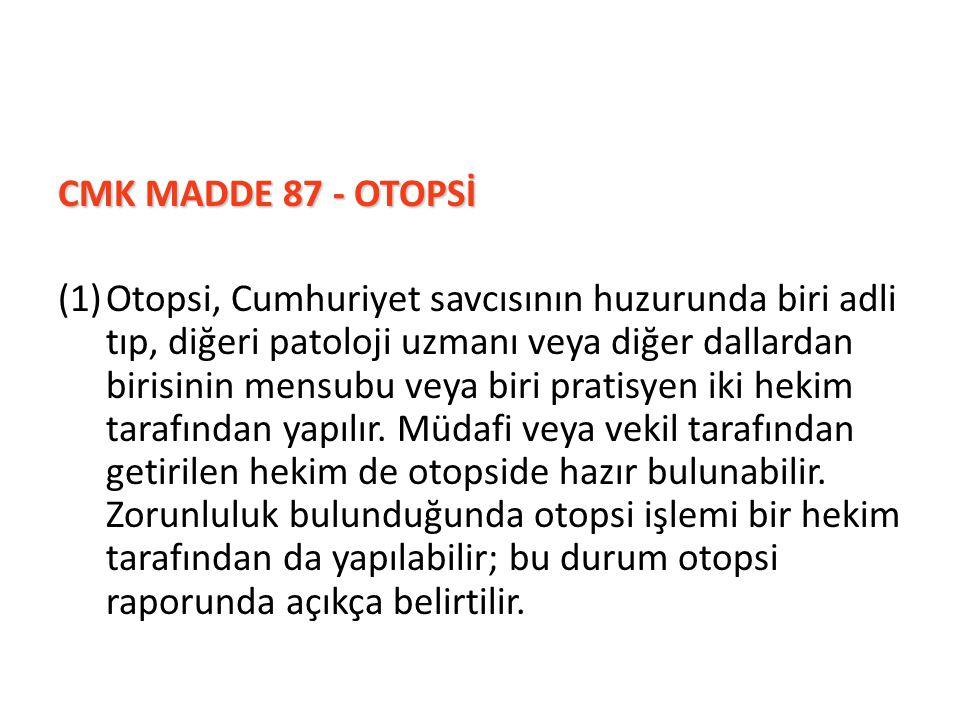 CMK MADDE 87 - OTOPSİ