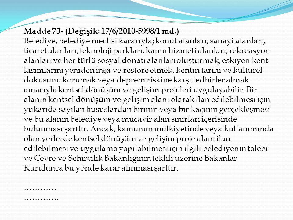 Madde 73- (Değişik: 17/6/2010-5998/1 md.)