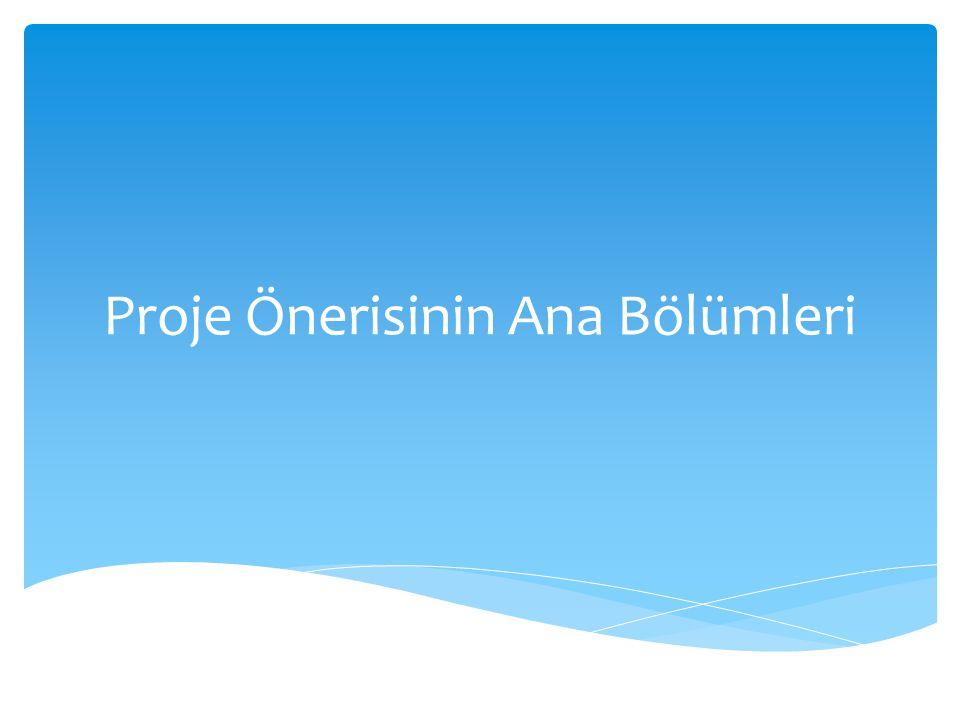 Proje Önerisinin Ana Bölümleri