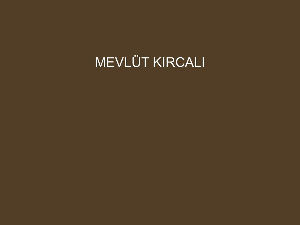 MEVLÜT KIRCALI