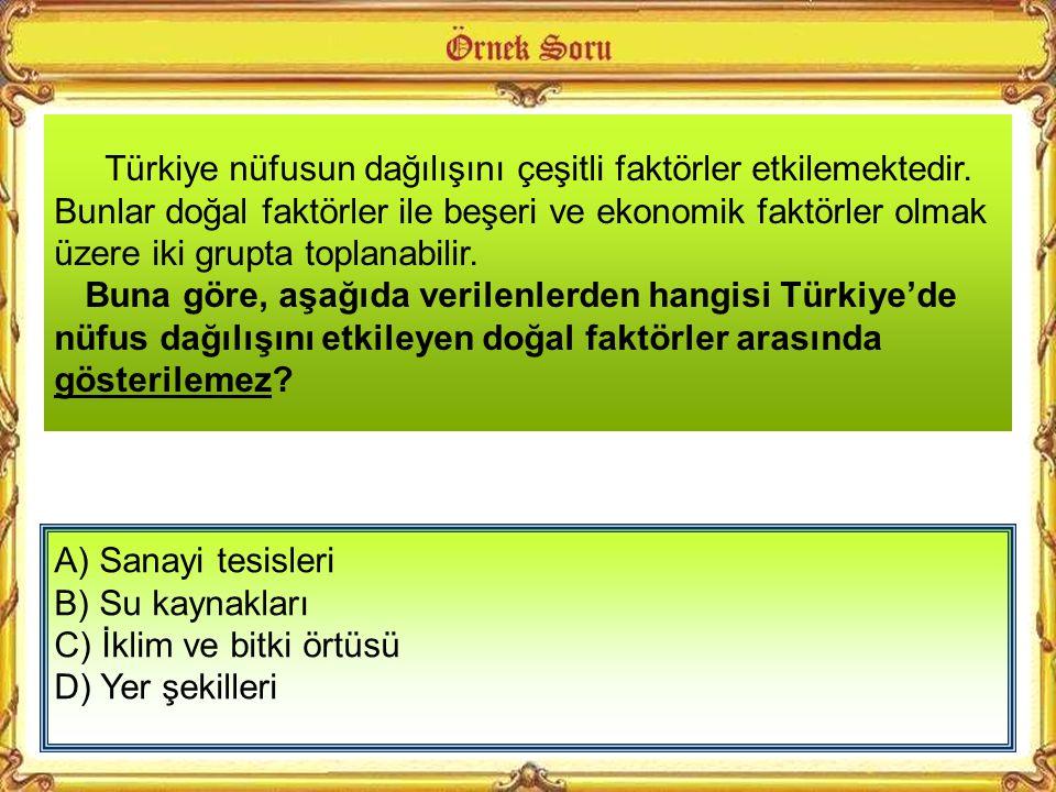 Türkiye nüfusun dağılışını çeşitli faktörler etkilemektedir