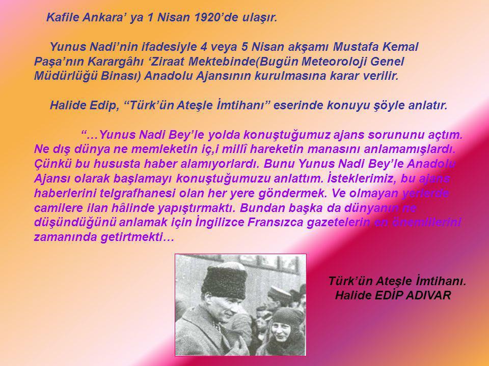 Kafile Ankara' ya 1 Nisan 1920'de ulaşır.