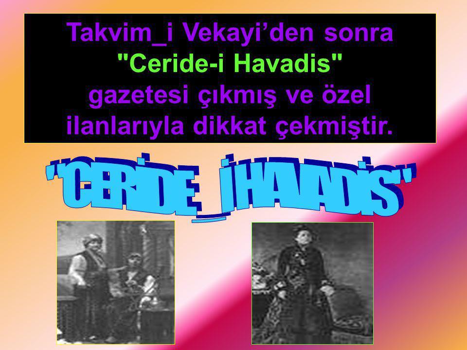 Takvim_i Vekayi'den sonra Ceride-i Havadis