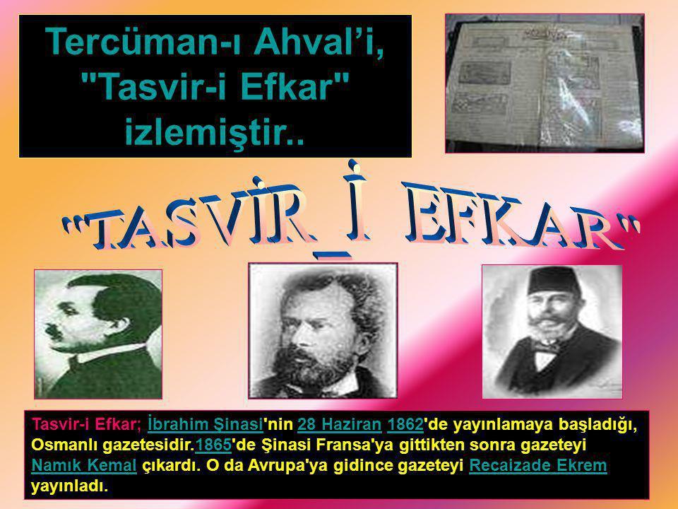 Tasvir-i Efkar izlemiştir..