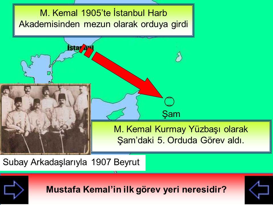 Mustafa Kemal'in ilk görev yeri neresidir