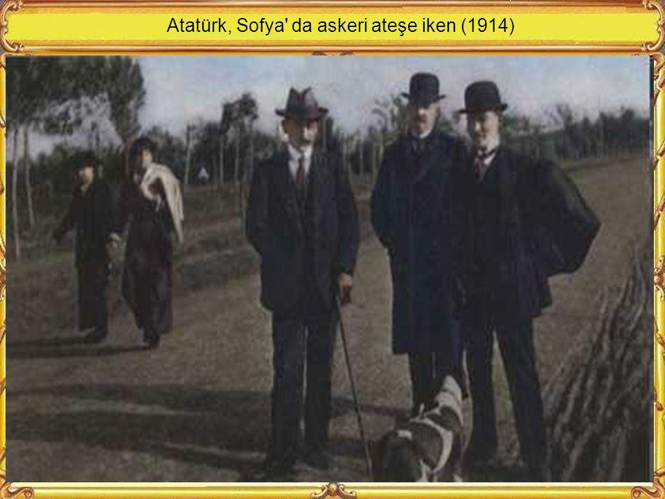 Atatürk, Sofya da askeri ateşe iken (1914)
