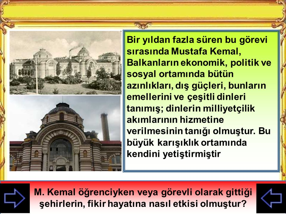 M. Kemal öğrenciyken veya görevli olarak gittiği