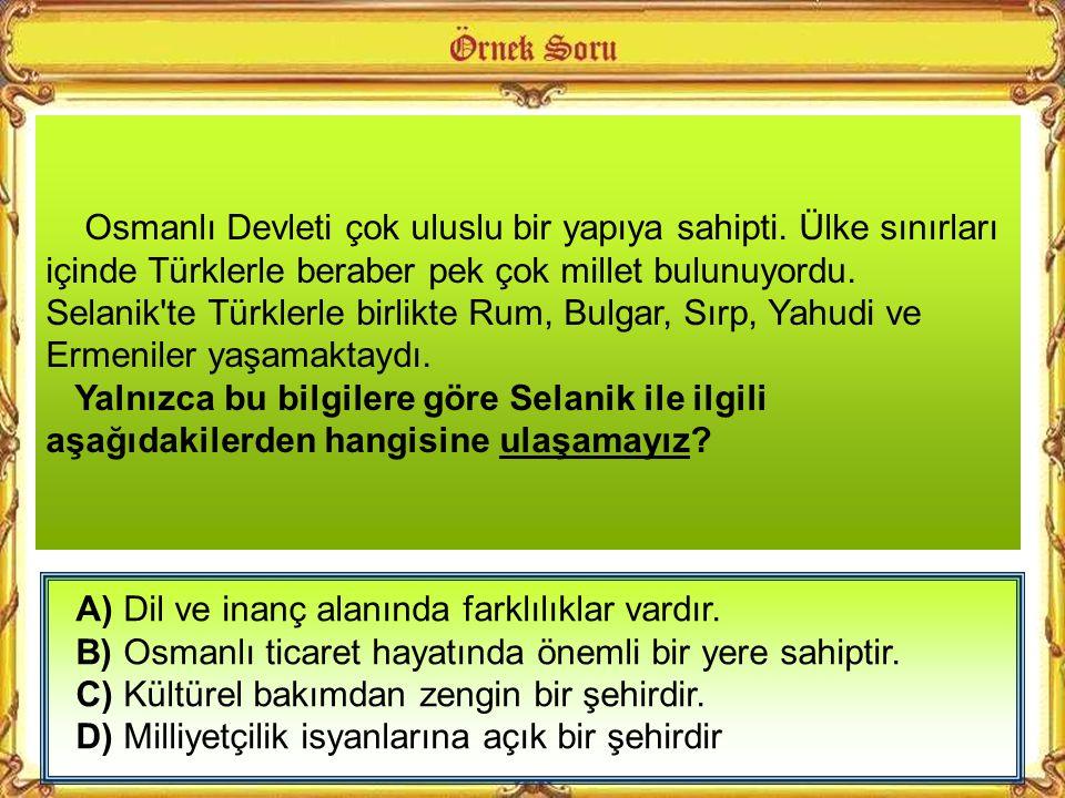 Osmanlı Devleti çok uluslu bir yapıya sahipti